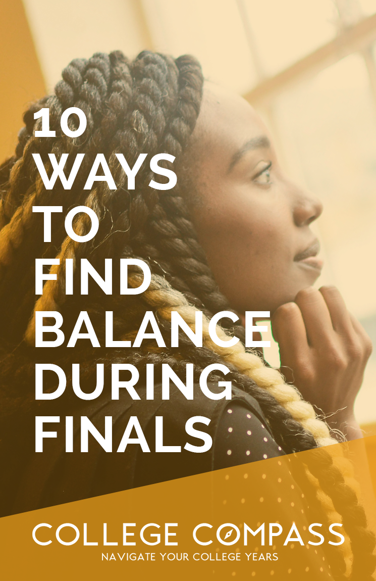 Final exams can be the worst time of the semester - but they don't have to be. Check out these ten ways to add balance to your life during exams! | College Compass